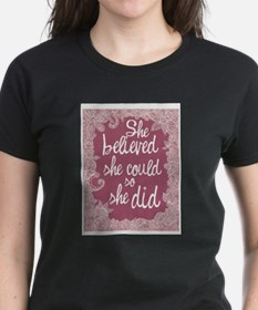 She Believed She Could Tee