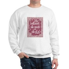 She Believed She Could Sweatshirt