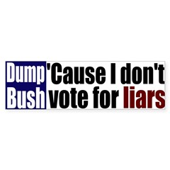Dump Bush the Liar Bumper Bumper Sticker