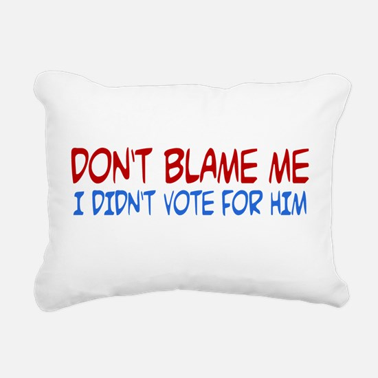 I Didn't Vote for Him Rectangular Canvas Pillow
