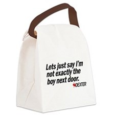 Not the boy next door. Canvas Lunch Bag