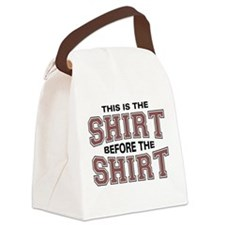 This Is the Shirt Before the Canvas Lunch Bag