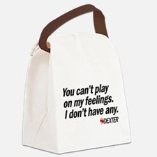 You Can't Play on My Feelings Canvas Lunch Bag