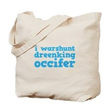 I Wasn't Drinking Officer Tote Bag