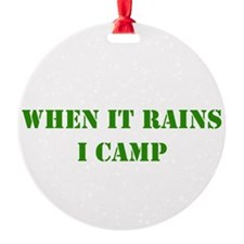 whenitrainsicamp.png Ornament
