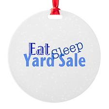 Eat Sleep Yard Sale Ornament
