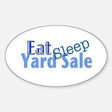 Eat Sleep Yard Sale Sticker (Oval)
