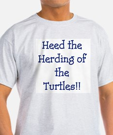Heed the Herding of the Turtles Ash Grey T-Shirt