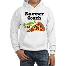 Soccer Coach Fueled By Pizza Hoodie