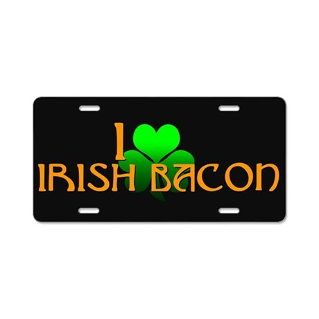 I Love Irish Bacon Aluminum License Plate
