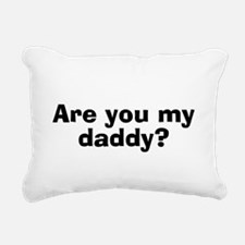 Are You My Daddy? Rectangular Canvas Pillow