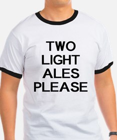 two_light_ales_please_noir_sur_blanc T-Shirt