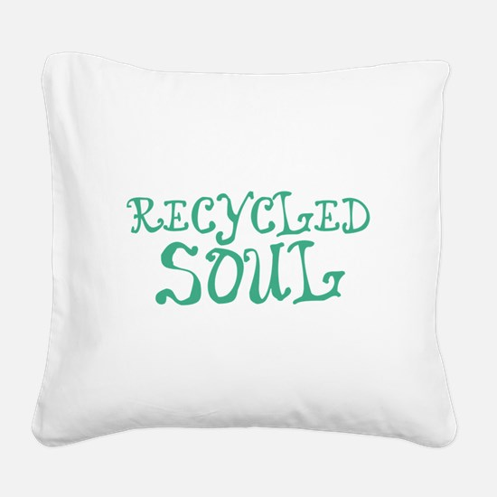 Recycled Soul Square Canvas Pillow