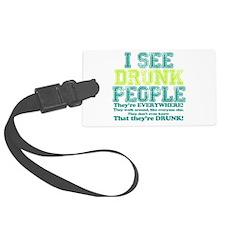 I See Drunk People Luggage Tag