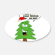 Your Christmas balls.png Oval Car Magnet