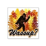 Bigfoot Whats Up.png Square Sticker 3