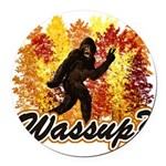 Bigfoot Whats Up.png Round Car Magnet