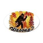 Bigfoot Whats Up.png Oval Car Magnet