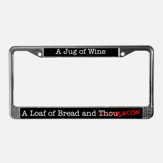 Bacon A Jug of Wine License Plate Frame
