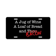 Bacon A Jug of Wine Aluminum License Plate