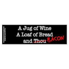 Bacon A Jug of Wine Bumper Sticker