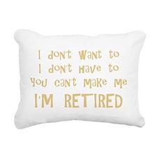 You Cant Make Me! Rectangular Canvas Pillow