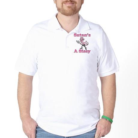 Satan's A Sissy 2 Golf Shirt