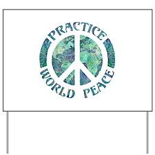 Practice World Peace Yard Sign