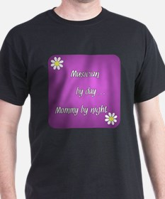 Musician by day Mommy by night T-Shirt