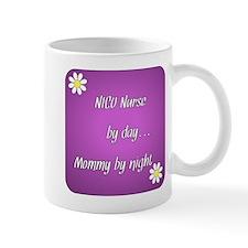 NICU Nurse by day Mommy by night Mug