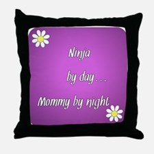 Ninja by day Mommy by night Throw Pillow