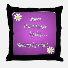 Nurse Practitioner by day Mommy by night Throw Pil