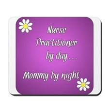 Nurse Practitioner by day Mommy by night Mousepad