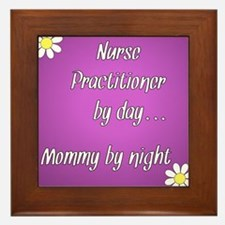 Nurse Practitioner by day Mommy by night Framed Ti
