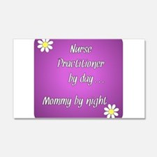 Nurse Practitioner by day Mommy by night Wall Decal