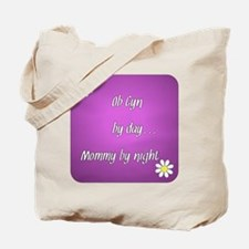 OB GYN by day Mommy by night Tote Bag