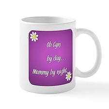 OB GYN by day Mommy by night Mug