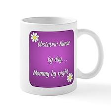 Obstetric Nurse by day Mommy by night Mug