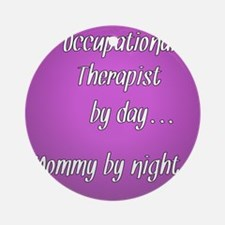 Occupational Therapist by day Mommy by night Ornam