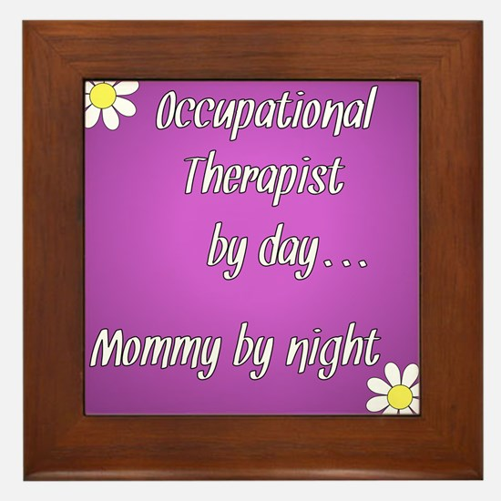 Occupational Therapist by day Mommy by night Frame