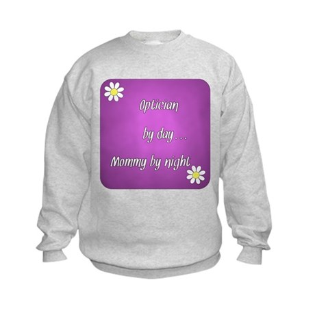 Optician by day Mommy by night Kids Sweatshirt