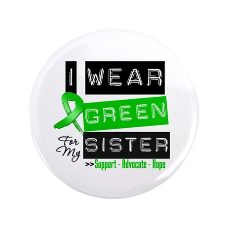"""I Wear Green For My Sister 3.5"""" Button (100 pack)"""