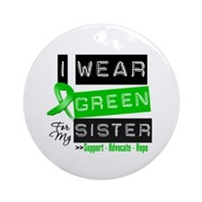 I Wear Green For My Sister Ornament (Round)