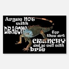 Argue NOT with dragons Rectangle Decal