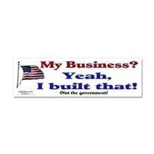 My Business Yeah I Built That (white) Car Magnet 1