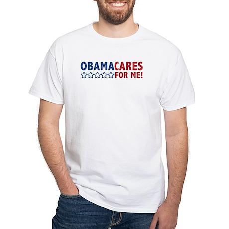 ObamaCares for Me! White T-Shirt