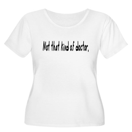 Not that kind of doctor shirt. Women's Plus Size S