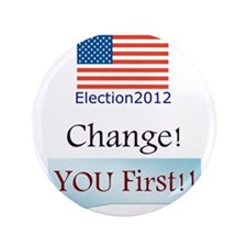 """CHANGE-You First 3.5"""" Button"""