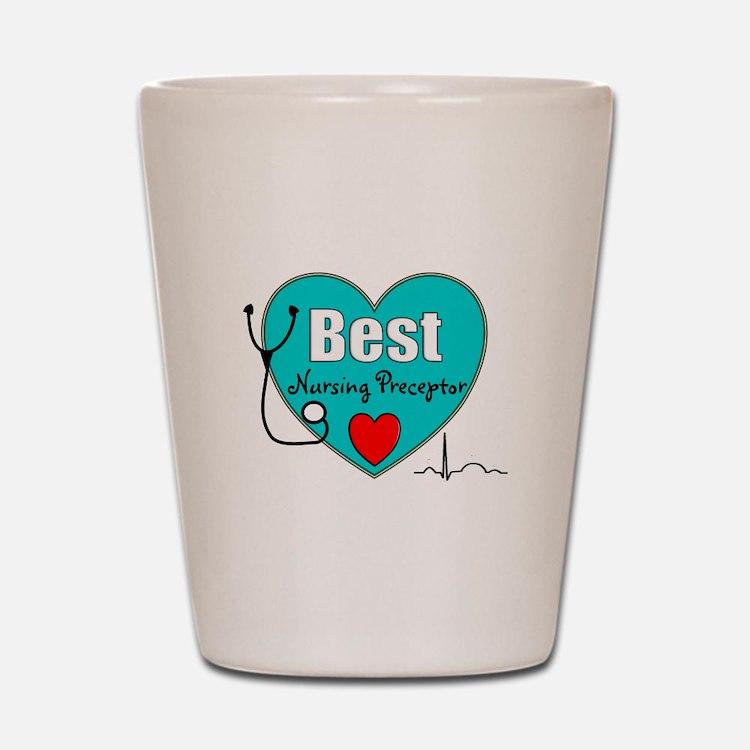Best Nursing Preceptor blue.PNG Shot Glass