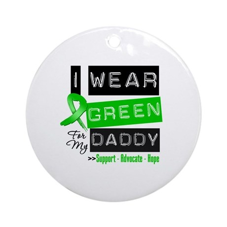 I Wear Green Ribbon For My Daddy Ornament (Round)